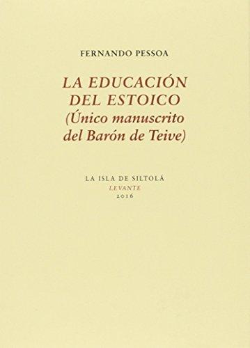 LA EDUCACIÓN DEL ESTOICO (ÚNICO MANUSCRITO DEL BARÓN DE TEIVE) (Levante)