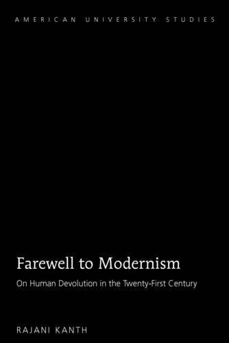farewell-to-modernism-on-human-devolution-in-the-twenty-first-century