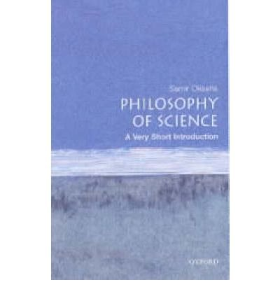 [( Philosophy of Science: A Very Short Introduction )] [by: Samir Okasha] [Aug-2002]