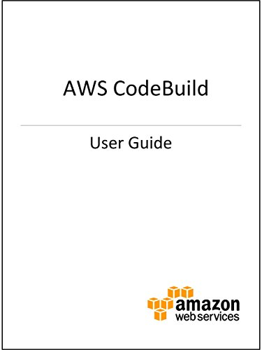 AWS CodeBuild User Guide (English Edition) por Amazon Web Services