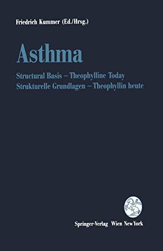 Asthma: Structural Basis - Theophylline Today / Strukturelle Grundlagen  -  Theophyllin heute (English and German Edition)