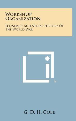 Workshop Organization: Economic and Social History of the World War