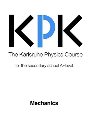 The Karlsruhe Physics Course: Mechanics: for the upper secondary school (English Edition)