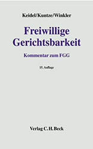 Freiwillige Gerichtsbarkeit: Kommentar zum Gesetz über die Angelegenheiten der freiwilligen Gerichtsbarkeit, Rechtsstand: 1. Juli 2002 (Grauer Kommentar)