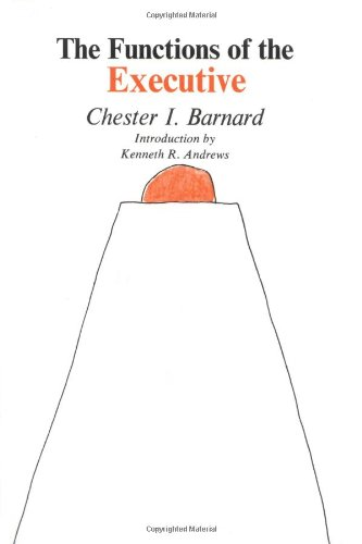 The Functions of the Executive: Thirtieth Anniversary Edition por Chester I. Barnard