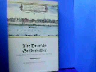 Alte Deutsche Stdtebilder.Farbige Bilder nach Georg Braun und Franz Hogenberg.