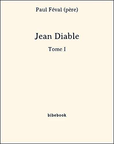 Couverture du livre Jean Diable - Tome I