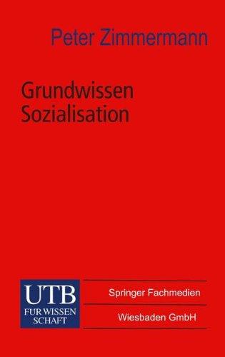 Grundwissen Sozialisation: Einführung zur Sozialisation im Kindes- und Jugendalter (Universitätstaschenbücher)