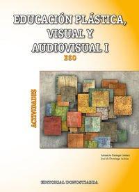 Educación Plástica, Visual y Audiovisual I - Actividades - 9788470635052 por Amancio Paniego Gómez