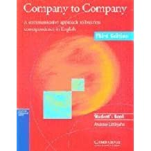 Company to Company Student's book: A Communicative Approach to Business Correspondence in English (Cambridge Professional English) by Andrew Littlejohn (2000-02-17)