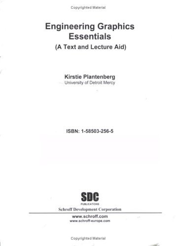 Engineering Graphics Essentials: (A Text and Lecture Aid) by Kirstie Plantenberg (2005-10-31)