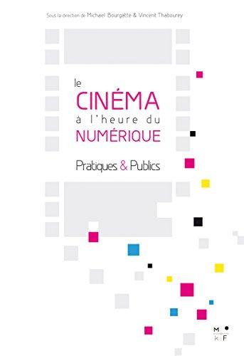Le cinéma à l'heure du numérique, pratiques...