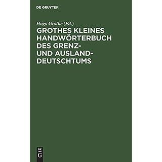 Grothes kleines Handwörterbuch des Grenz- und Ausland-Deutschtums