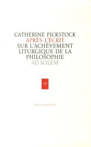 Aprs l'crit: Sur l'achvement liturgique de la philosophie