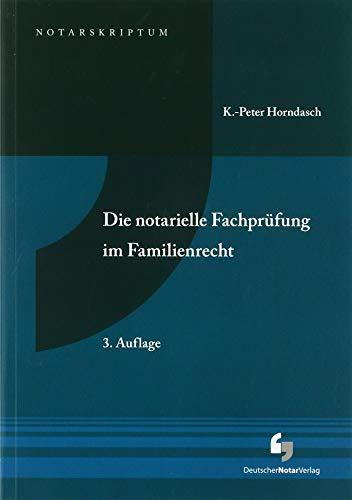Die notarielle Fachprüfung im Familienrecht (NotarSkriptum)
