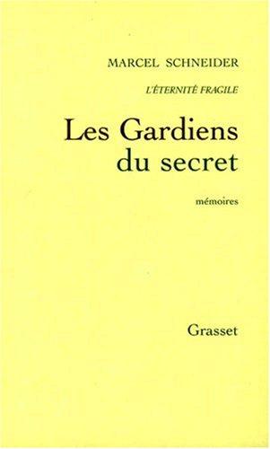 L'Eternité fragile, numéro 5, Les gardiens du secret par Marcel Schneider