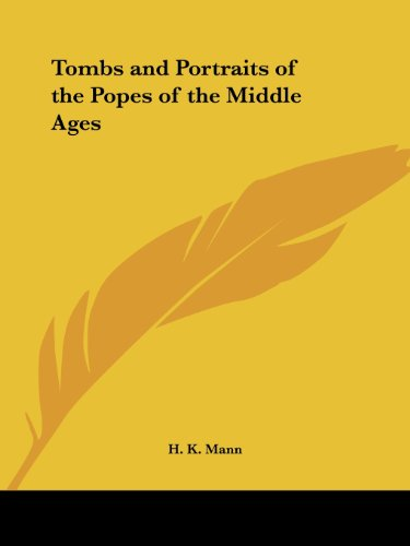 Tombs and Portraits of the Popes of the Middle Ages