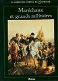 Maréchaux et grands militaires (La glorieuse épopée de Napoléon)