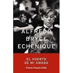 El huerto de mi amada (Autores Españoles E Iberoameric.) Premio Planeta 2002