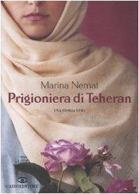 Prigioniera di Teheran (Scrittori stranieri)