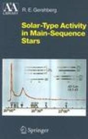 Solar-Type Activity in Main-Sequence Stars (Astronomy and Astrophysics Library) par R. E., Knyazeva, S. Gershberg
