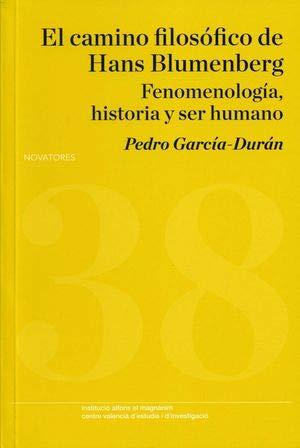 El camino filosófico de Hans Blumenberg: Fenomenología, historia y ser humano (Novatores)