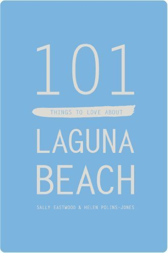 101-things-to-love-about-laguna-beach-by-sally-eastwood-2013-12-09
