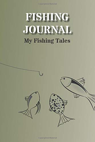 Fishing Journal: My Fishing Logbook. Easy to fill in format with prompts for ALL your Fishing Trip needs; Date, Time Fishing, Weather, Location, ... Notes after Fishing, Running Total Logs etc.