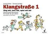 Cover of: Paket Klangstraße 1: Lehrerordner + Kinderheft + Anwesenheitsheft + CD. Ausgabe mit CD. | Christa Schäfer, Irmhild Ritter