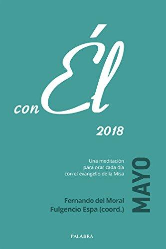 Mayo 2018, con Él por Fernando del Moral