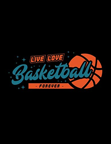 Pink Womens Basketball (Live Love Basketball Forever: 2019 - 2020 Student Planner - Academic Calendar Organizer with To-Do List, Notes, Class Schedule)
