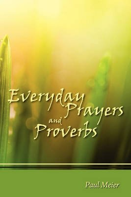 [(Everyday Prayers and Proverbs)] [By (author) M.D. Dr Paul Meier] published on (March, 2011)