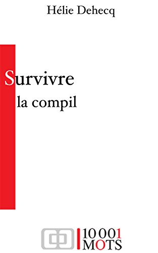 Survivre : la compil par Hélie Dehecq