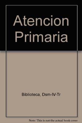 Dsm-IV-tr. atencion primaria por Dsm-IV-Tr Biblioteca