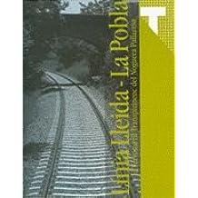 Línia Lleida - La Pobla. El Ferrocarril Transpirinenc del Noguera Pallaresa