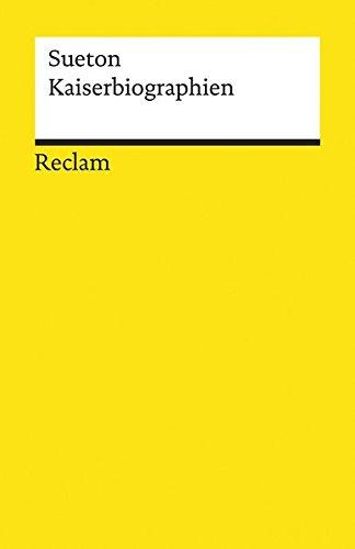 Kaiserbiographien: Gesamtausgabe (Reclams Universal-Bibliothek)
