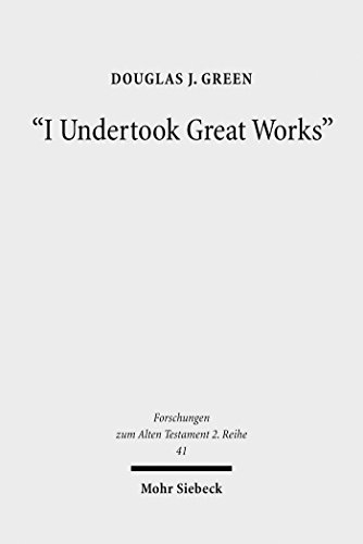 'I Undertook Great Works': The Ideology of Domestic Achievements in West Semitic Royal Inscriptions (Forschungen zum Alten Testament. 2. Reihe Book 41) (English Edition)
