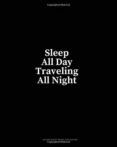 Sleep All Day Traveling All Night: Blank Sheet Music for Guitar por Minkyo Press