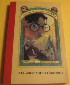 El Aserradero Lugubre / The Miserable Mill (Series Of Unfortunate Events) por Lemony Snicket