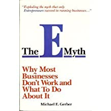 E-myth: Why Most Businesses Don't Work and What to Do About it