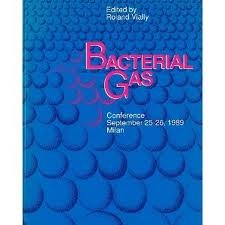 Bacterial Gas: Proceedings of the Conference Held in Milan, September 25-26, 1989