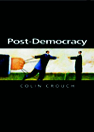 Post-Democracy (Themes for the 21st Century)