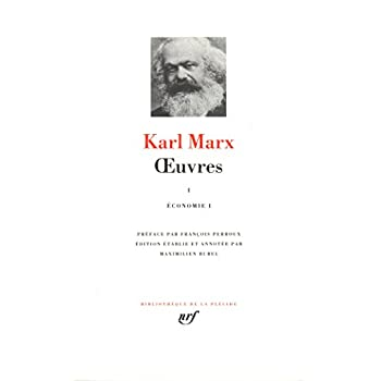 Marx : Oeuvres, tome 1