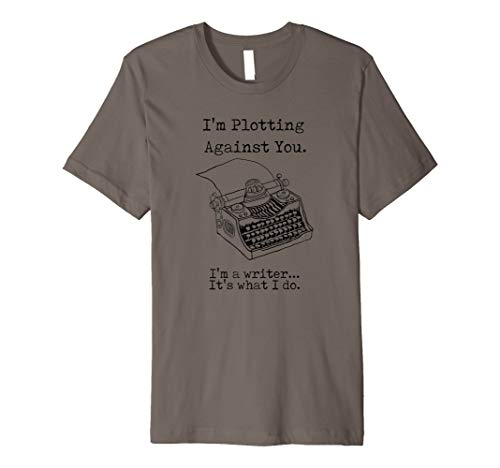 I'm Plotting Against You I'm a Writer Typewriter T Shirt, unisex