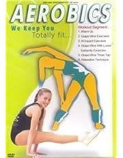 Aerobics We Keep You Totally Fit...