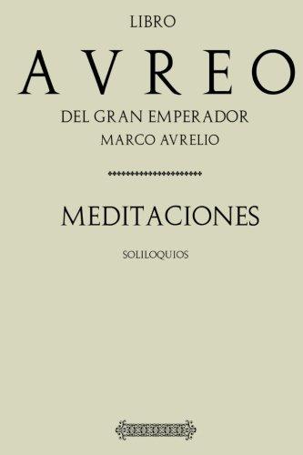 Antología Marco Aurelio: Meditaciones (Con notas) por Marco Aurelio