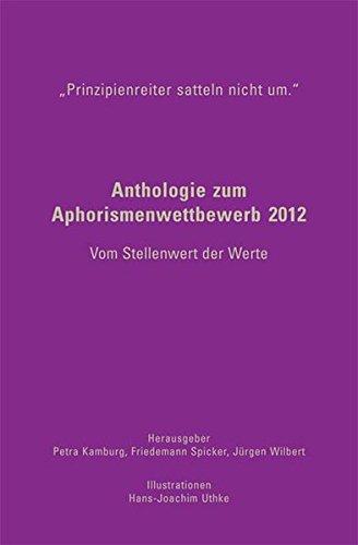 Prinzipienreiter satteln nicht um. Anthologie zum Aphorismenwettbewerb 2012