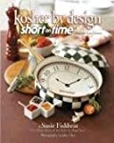 Kosher by Design: Short on Time: Fabulous Food Faster (Kosher by Design): Written by Susie Fishbein, 2006 Edition, Publisher: Mesorah Publications, Limited [Hardcover]
