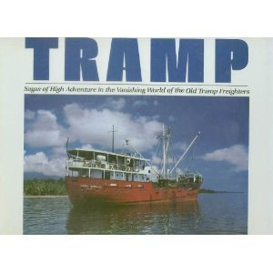 Tramp: Sagas of High Adventure in the Vanishing World of the Old Tramp Freighters by Michael J. Krieger (1986-08-01)
