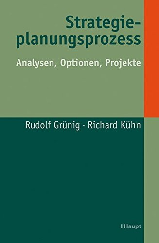 Strategieplanungsprozess: Analyse, Optionen, Projekte by Rudolf Grünig (2014-10-01)